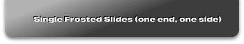 Single Frosted Slides (one end, one side)